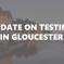 Image of Gloucester with text: Update on testing in Gloucester
